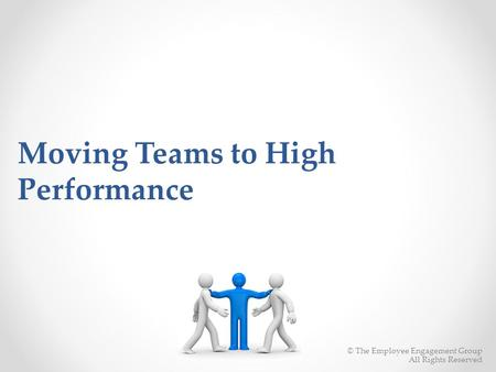 Moving Teams to High Performance