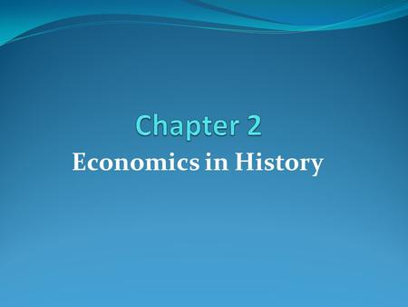 Economics in History Throughout history, people have always had an economic system The main purpose of an economic system is to answer 3 questions What.