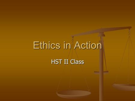 Ethics in Action HST II Class. Objectives / Rationale Health care workers must understand ethical and legal responsibilities, limitations, and the implications.