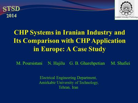 Electrical Engineering Department, Amirkabir University of Technology, Tehran, Iran M. Poursistani N. Hajilu G. B. Gharehpetian M. Shafiei CHP Systems.