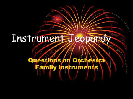 Questions on Orchestra Family Instruments