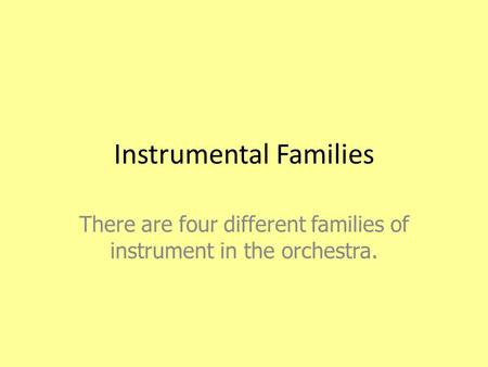 Instrumental Families