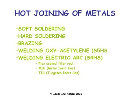 HOT JOINING OF METALS SOFT SOLDERING HARD SOLDERING BRAZING