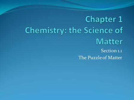 Chapter 1 Chemistry: the Science of Matter