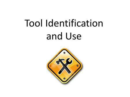 Tool Identification and Use. Where do you buy tools? Dealers Snap-On Mac Retail Stores Canadian Tire Wal-Mart.