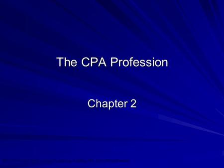 ©2010 Prentice Hall Business Publishing, Auditing 13/e, Arens/Elder/Beasley 2 - 1 The CPA Profession Chapter 2.