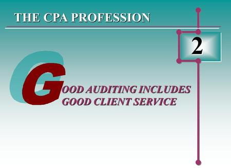 THE CPA PROFESSION 2 OOD AUDITING INCLUDES GOOD CLIENT SERVICE.
