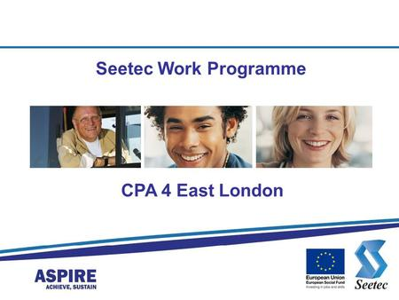 Seetec Work Programme CPA 4 East London.
