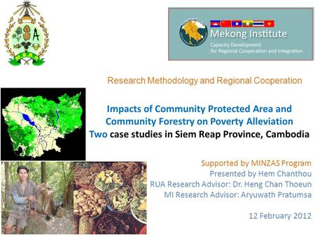 Impacts of Community Protected Area and Community Forestry on Poverty Alleviation Two case studies in Siem Reap Province, Cambodia Supported by MINZAS.