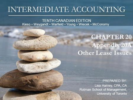 TENTH CANADIAN EDITION INTERMEDIATE ACCOUNTING PREPARED BY: Lisa Harvey, CPA, CA Rotman School of Management, University of Toronto 1 CHAPTER 20 Appendix.