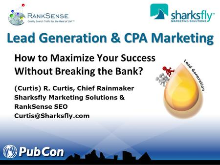 Lead Generation & CPA Marketing (Curtis) R. Curtis, Chief Rainmaker Sharksfly Marketing Solutions & RankSense SEO How to Maximize.