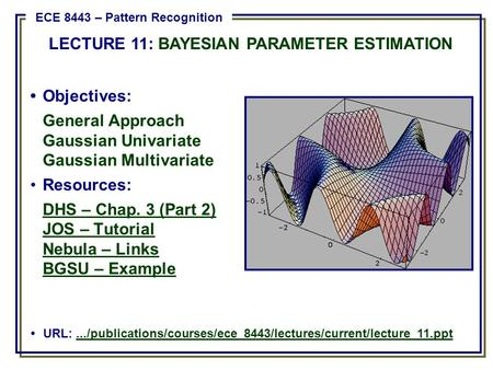 LECTURE 11: BAYESIAN PARAMETER ESTIMATION
