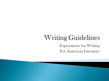 Expectations for Writing For American Literature.