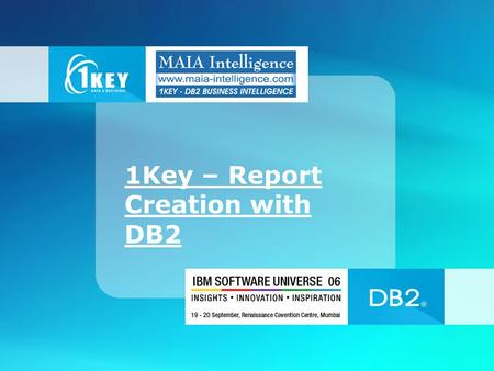 1Key – Report Creation with DB2. DB2 Databases Create Domain for DB2 Test Demo.