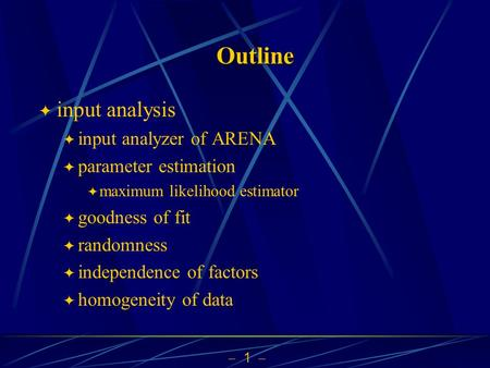 Outline input analysis input analyzer of ARENA parameter estimation