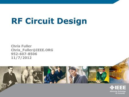 RF Circuit Design Chris Fuller 952-607-8506 11/7/2012.