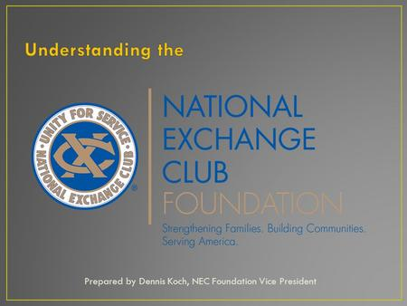 Prepared by Dennis Koch, NEC Foundation Vice President.