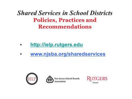 Shared Services in School Districts Policies, Practices and Recommendations