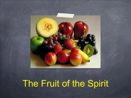 The Fruit of the Spirit. But the fruit of the Spirit is love, joy, peace, patience, kindness, goodness, faithfulness, gentleness and self- control. Against.