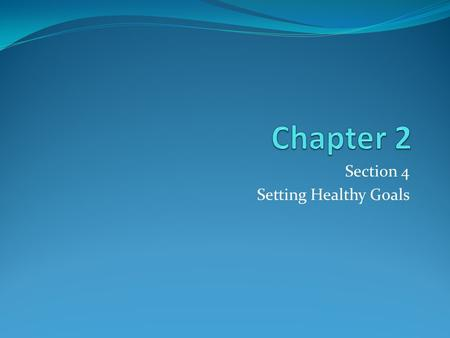 Section 4 Setting Healthy Goals