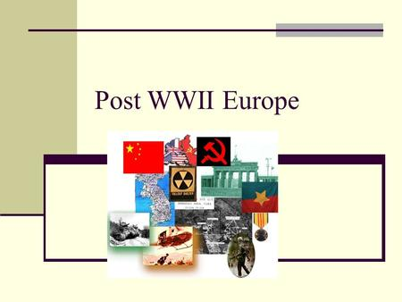 Post WWII Europe. Potsdam Conference-Summer 1945 Temporarily divide Germany into 4 zones Divide Berlin Rid Germany of any remnants of Nazi party Reparations.