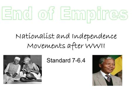Nationalist and Independence Movements after WWII Standard 7-6.4.