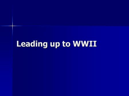 Leading up to WWII.