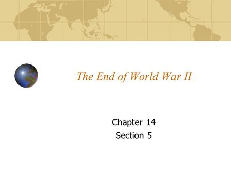 The End of World War II Chapter 14 Section 5. Costs of World War II While the Allies enjoyed their victory, the huge costs of WWII began to emerge As.