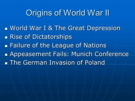 Origins of World War II World War I & The Great Depression