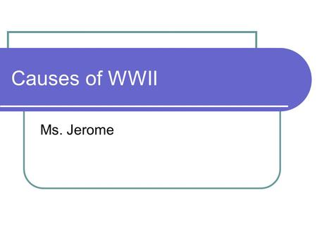 Causes of WWII Ms. Jerome. Causes Munich Agreement of September 1938. The Munich Agreement, signed by the leaders of Germany, Britain,