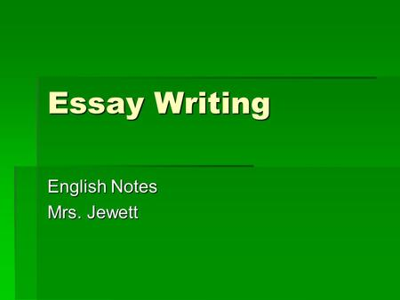 Essay Writing English Notes Mrs. Jewett.  We can compare an essay to an umbrella.  In a paragraph, the umbrella symbolizes the topic sentence, or main.