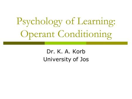 Psychology of Learning: Operant Conditioning