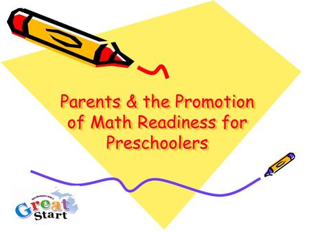 Parents & the Promotion of Math Readiness for Preschoolers.
