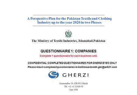 Page 1 Gherzi Contract 4088a A Perspective Plan for the Pakistan Textile and Clothing Industry up to the year 2020 in two Phases Gessnerallee 28, CH-8021.