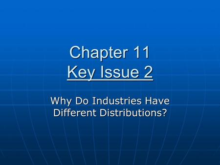Why Do Industries Have Different Distributions?