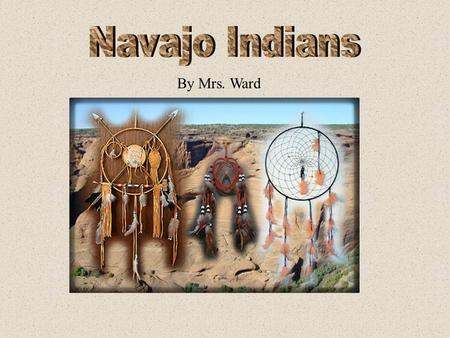 Navajo Indians By Mrs. Ward.