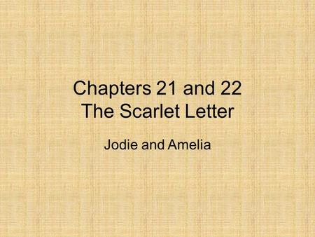Chapters 21 and 22 The Scarlet Letter