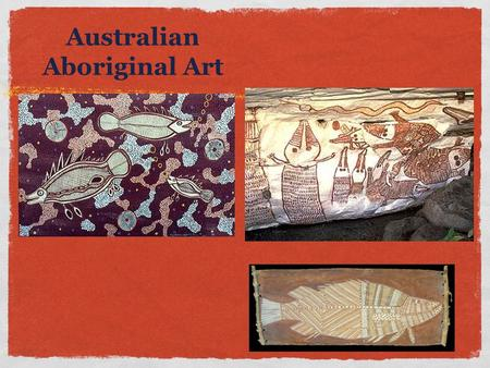 "Australian Aboriginal Art. Who are the Aborigines? Aborigine means "" native "" Original people of Australia Traveled in canoes from SE Asia Lived there."