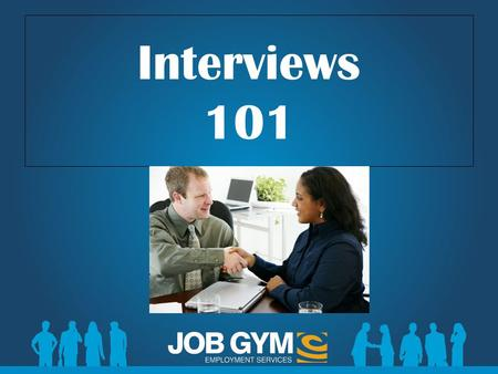 Interviews 101. Agenda What is an interview/purpose of an interview Preparing for the interview Stages of the interview Types of interviews Types of interview.