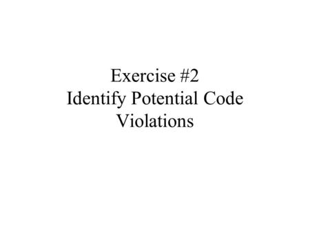 Exercise #2 Identify Potential Code Violations. Exercise 9: CEHRC Visual Survey2 Exterior.
