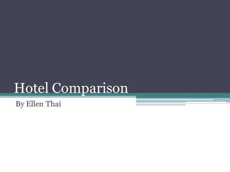 Hotel Comparison By Ellen Thai. Boston, Massachusetts.