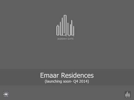 Emaar Residences (launching soon- Q4 2014). Plot IDLand-UseNLAGIFANSATCA No. of Units ResidentialRetail E5 Residential / Commercial Tower 10,17851,89144,10868,58723113.