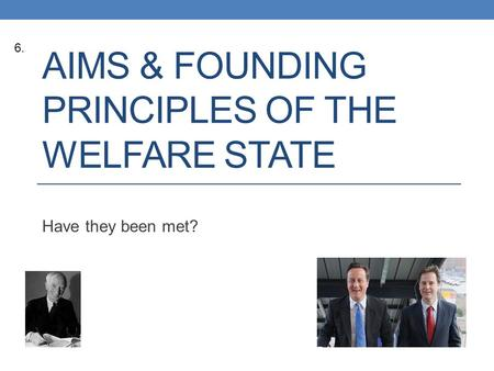 Aims & Founding Principles of the Welfare State