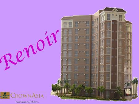 Renoir. Garden Condo Residence Unique Y-shaped structure for maximum lighting and ventilation 10-storey residential tower with ground floor parking Renoir.
