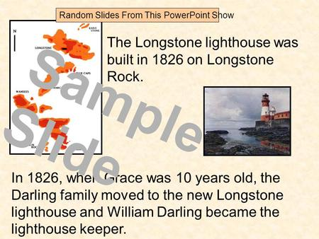 In 1826, when Grace was 10 years old, the Darling family moved to the new Longstone lighthouse and William Darling became the lighthouse keeper. The Longstone.