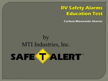 By MTI Industries, Inc. RV Safety Alarms Education Test Carbon Monoxide Alarms.