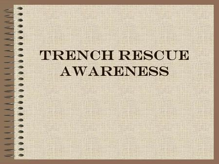 TRENCH RESCUE AWARENESS