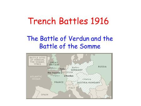 The Battle of Verdun and the Battle of the Somme