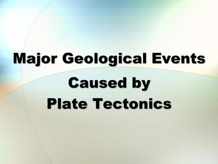 Major Geological Events