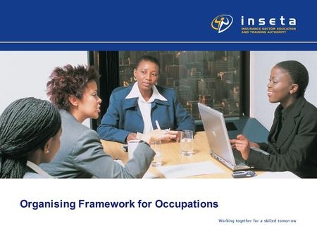 Organising Framework for Occupations. Background The South African Standard Classification of Occupations is currently based on International Standard.